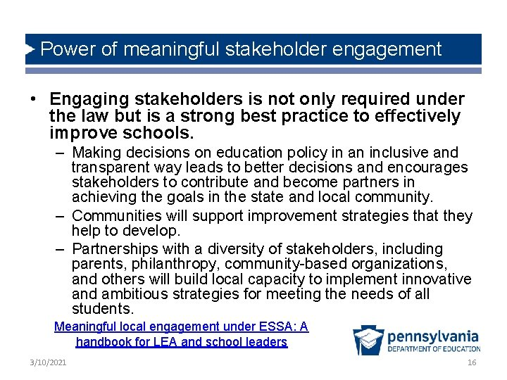 Power of meaningful stakeholder engagement • Engaging stakeholders is not only required under the