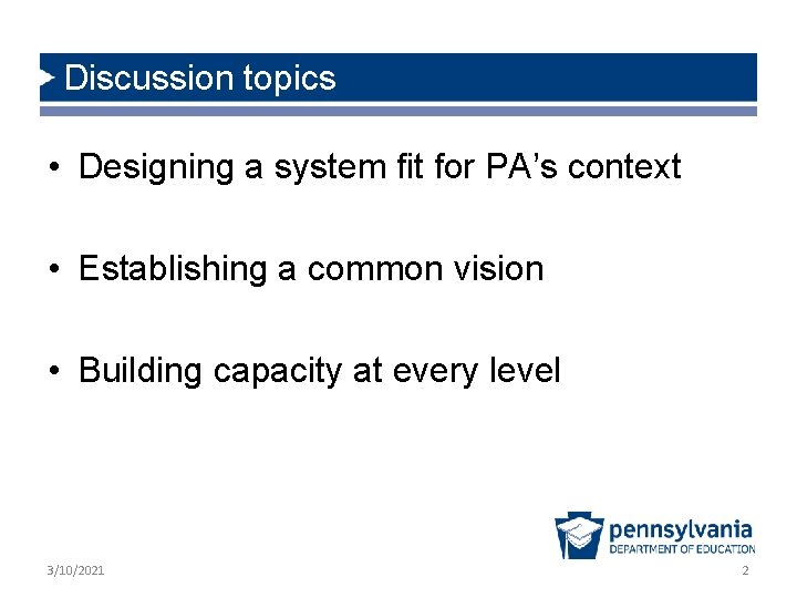 Discussion topics • Designing a system fit for PA's context • Establishing a common