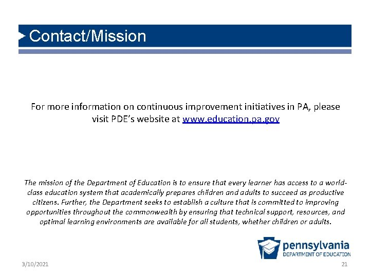 Contact/Mission For more information on continuous improvement initiatives in PA, please visit PDE's website