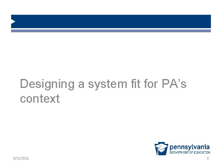 Designing a system fit for PA's context 3/10/2021 3