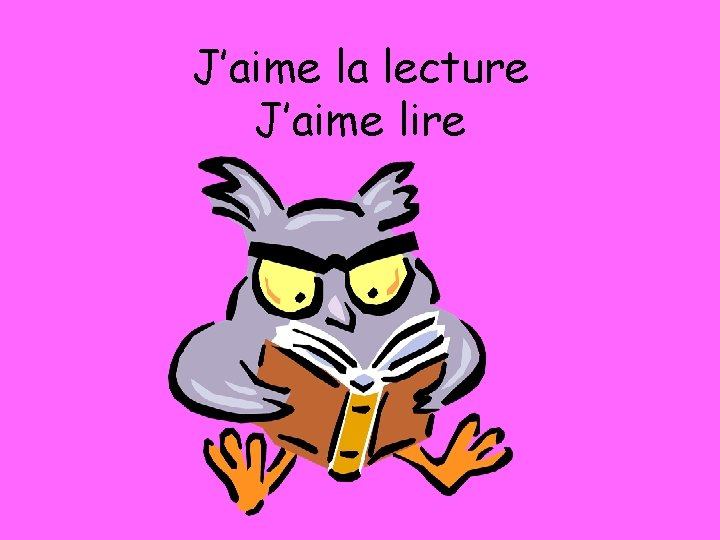 J'aime la lecture J'aime lire