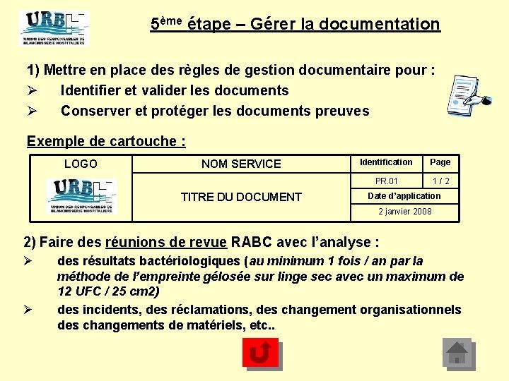 5ème étape – Gérer la documentation 1) Mettre en place des règles de gestion