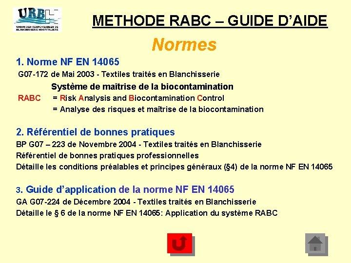 METHODE RABC – GUIDE D'AIDE Normes 1. Norme NF EN 14065 G 07 -172