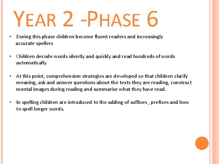 YEAR 2 - PHASE 6 • During this phase children become fluent readers and
