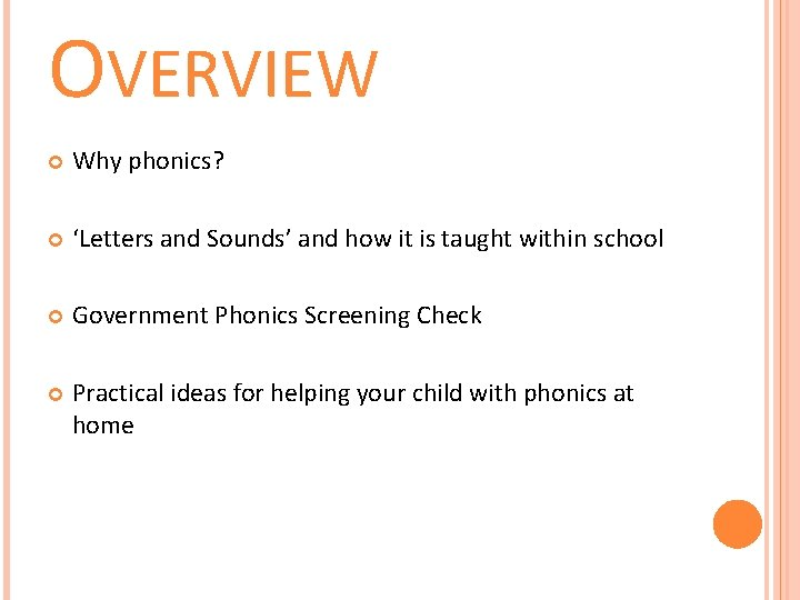 OVERVIEW Why phonics? 'Letters and Sounds' and how it is taught within school Government