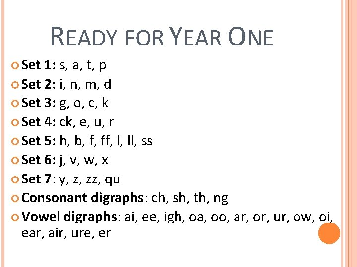 READY FOR YEAR ONE Set 1: s, a, t, p Set 2: i, n,