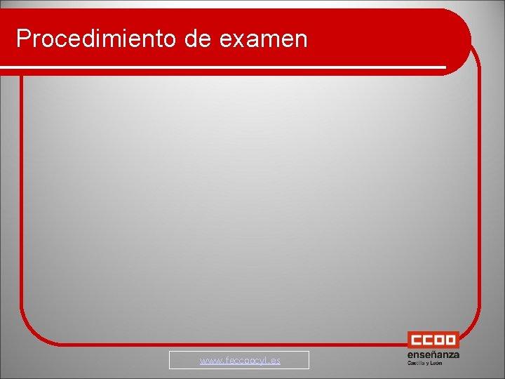 Procedimiento de examen www. feccoocyl. es