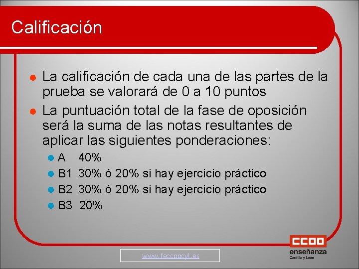 Calificación La calificación de cada una de las partes de la prueba se valorará