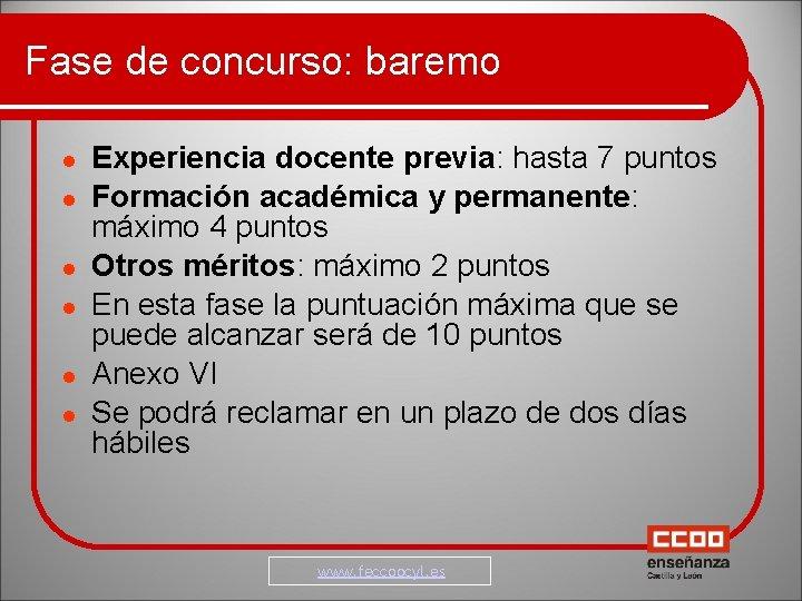 Fase de concurso: baremo Experiencia docente previa: hasta 7 puntos Formación académica y permanente: