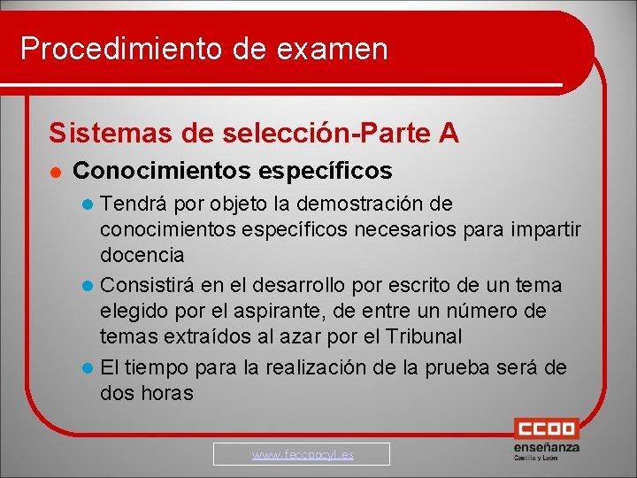 Procedimiento de examen Sistemas de selección-Parte A Conocimientos específicos Tendrá por objeto la demostración