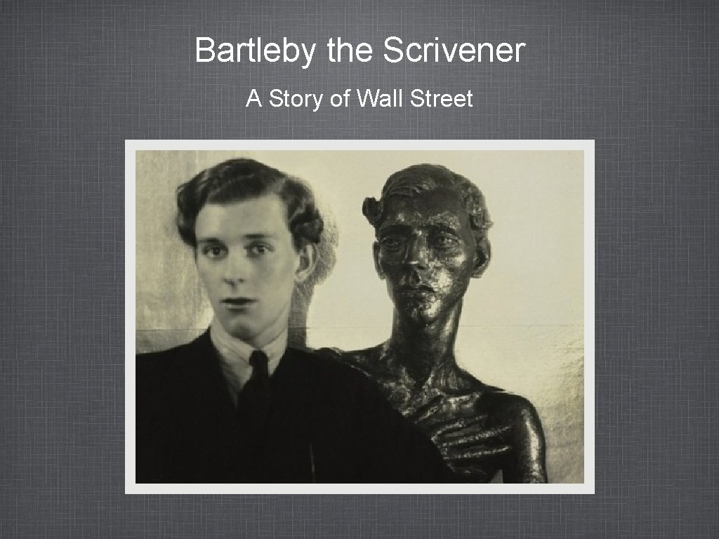 Bartleby the Scrivener A Story of Wall Street
