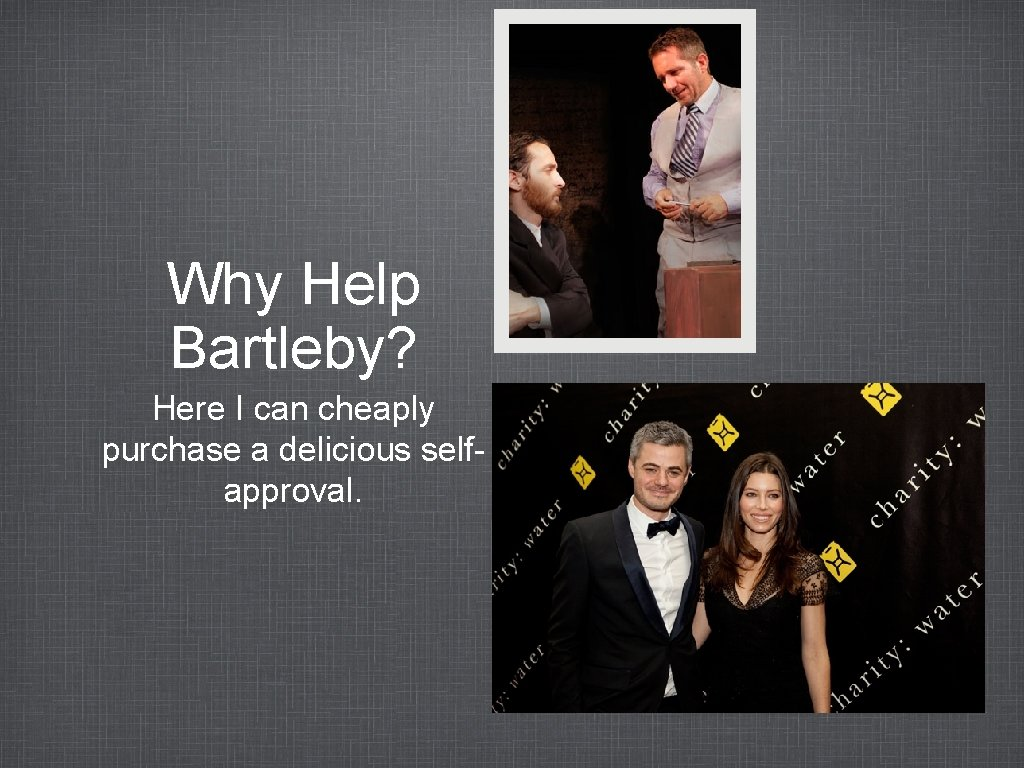Why Help Bartleby? Here I can cheaply purchase a delicious selfapproval.
