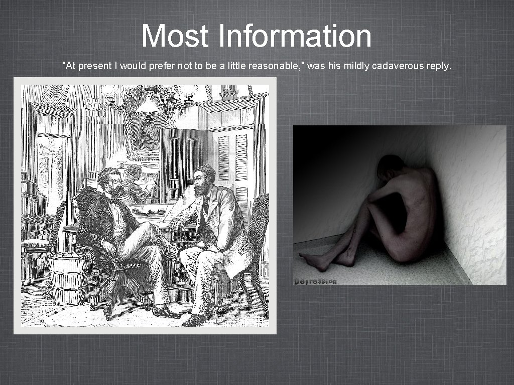 """Most Information """"At present I would prefer not to be a little reasonable, """""""