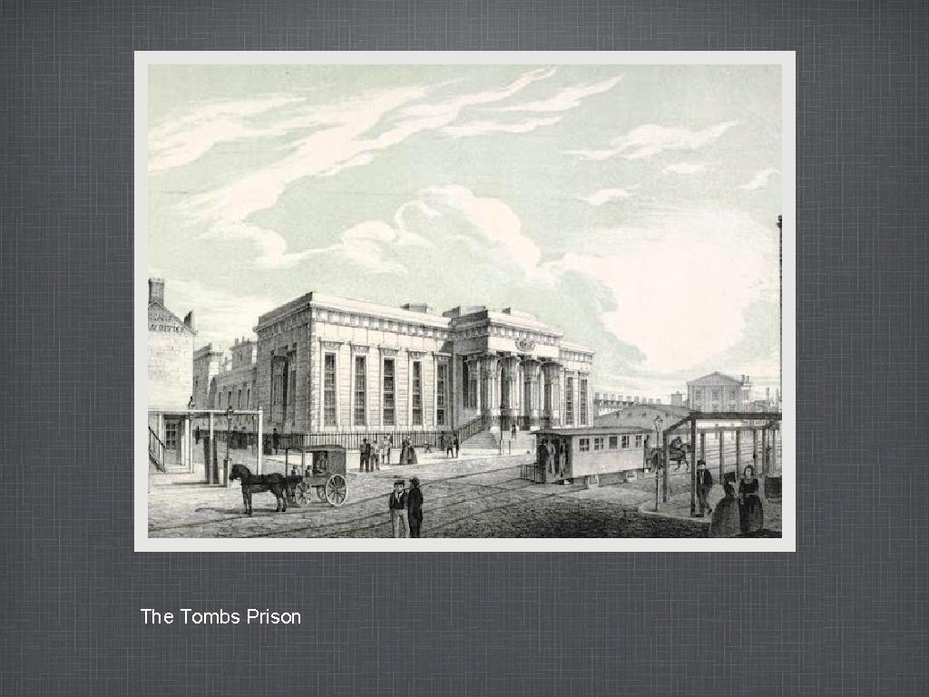 The Tombs Prison