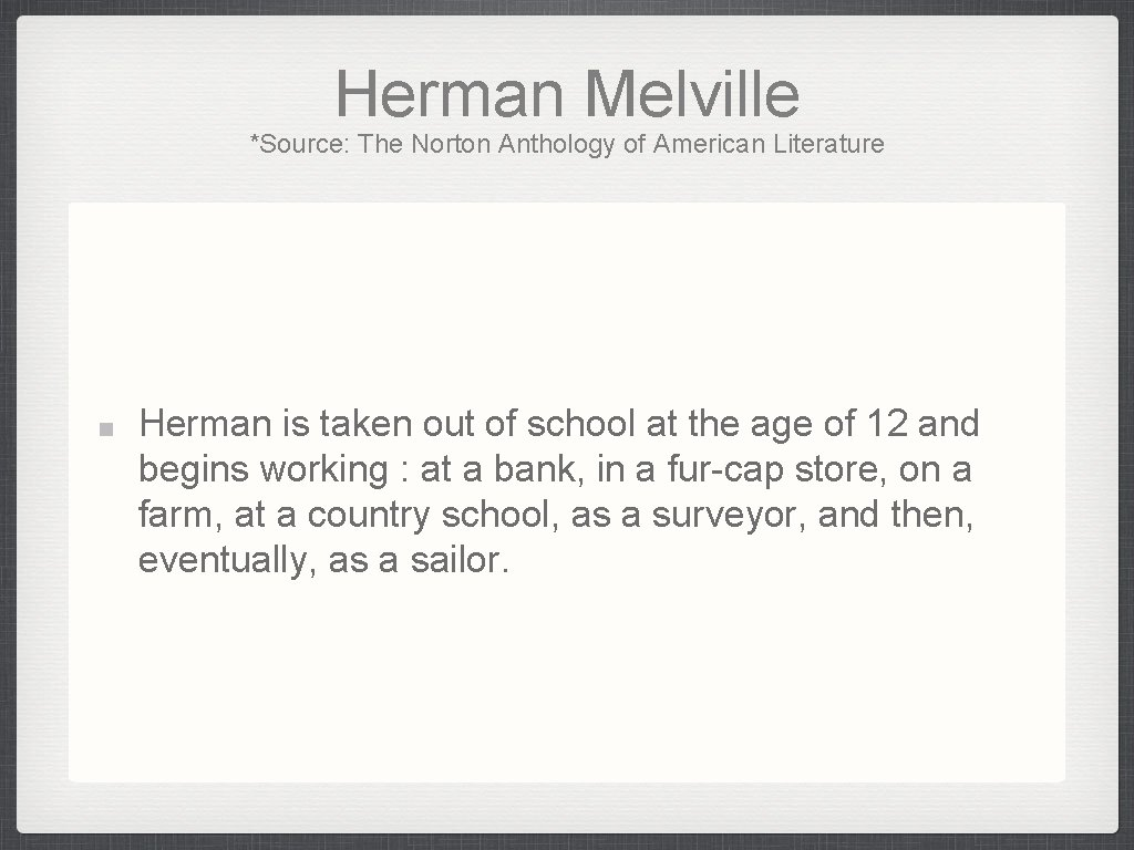 Herman Melville *Source: The Norton Anthology of American Literature Herman is taken out of