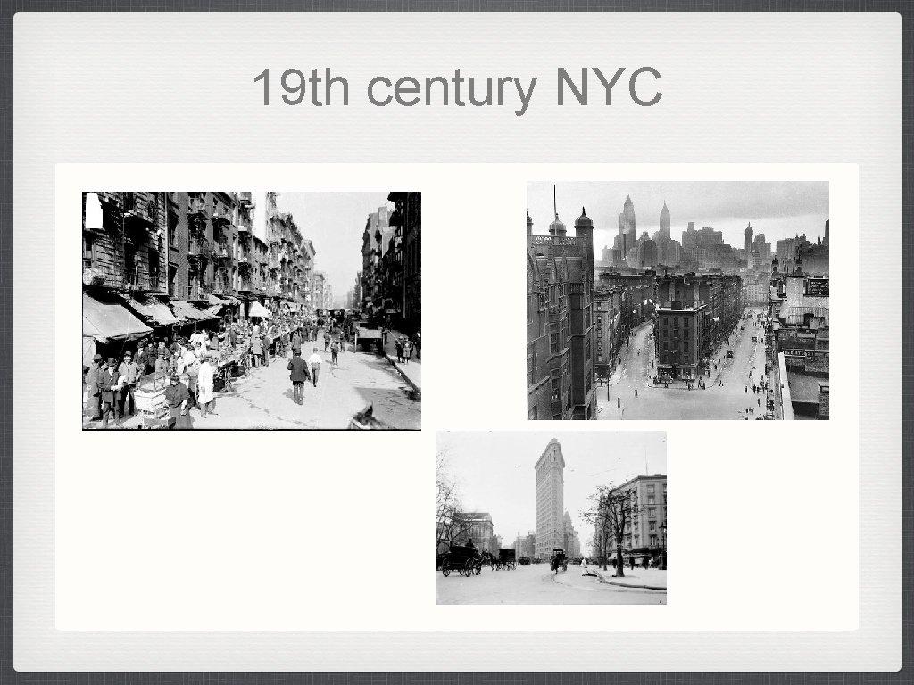 19 th century NYC