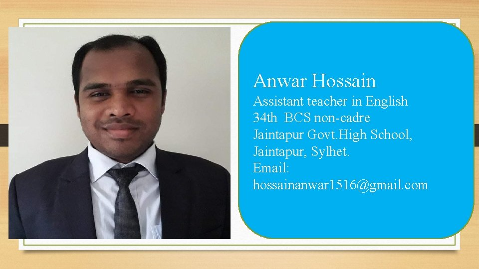 Anwar Hossain Assistant teacher in English 34 th BCS non-cadre Jaintapur Govt. High School,