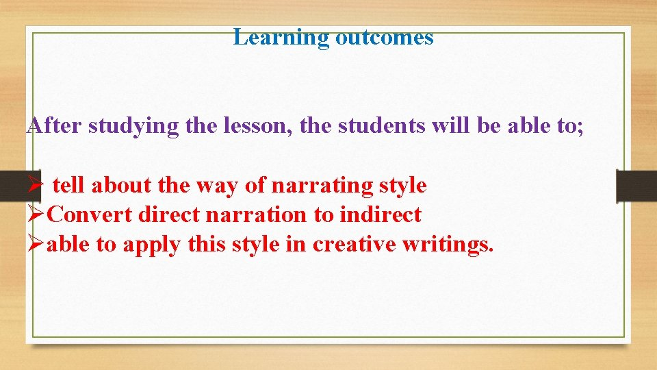 Learning outcomes After studying the lesson, the students will be able to; Ø tell