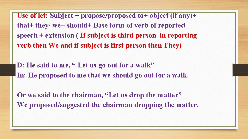 Use of let: Subject + propose/proposed to+ object (if any)+ that+ they/ we+ should+