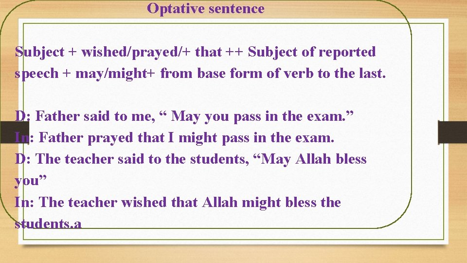 Optative sentence Subject + wished/prayed/+ that ++ Subject of reported speech + may/might+ from