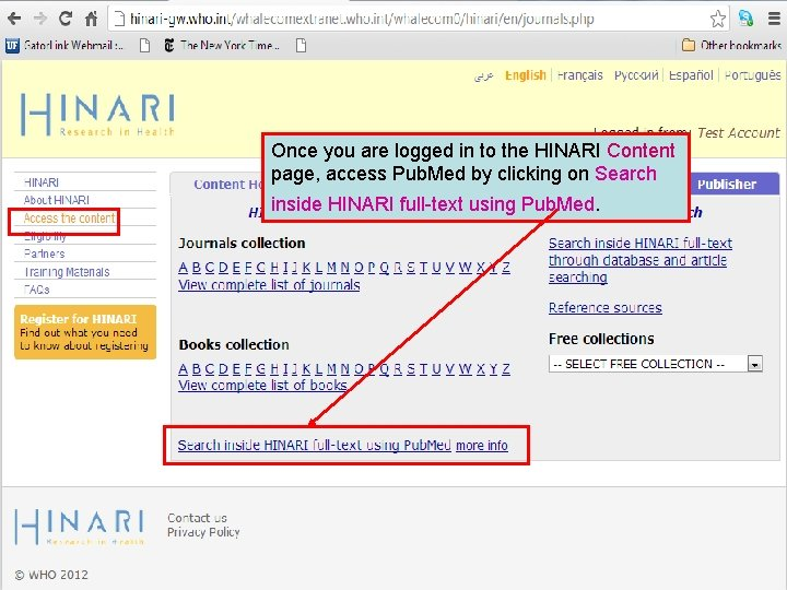 Once you are logged in to the HINARI Content page, access Pub. Med by