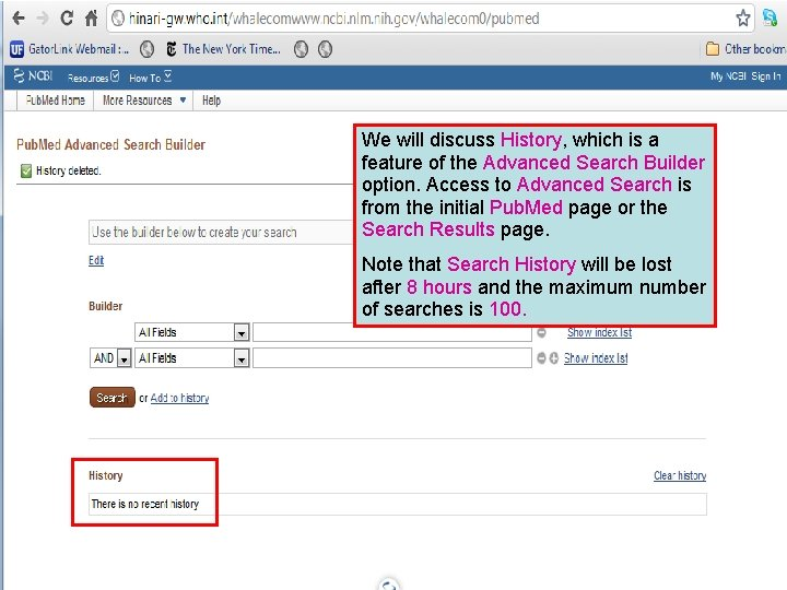 We will discuss History, which is a feature of the Advanced Search Builder option.