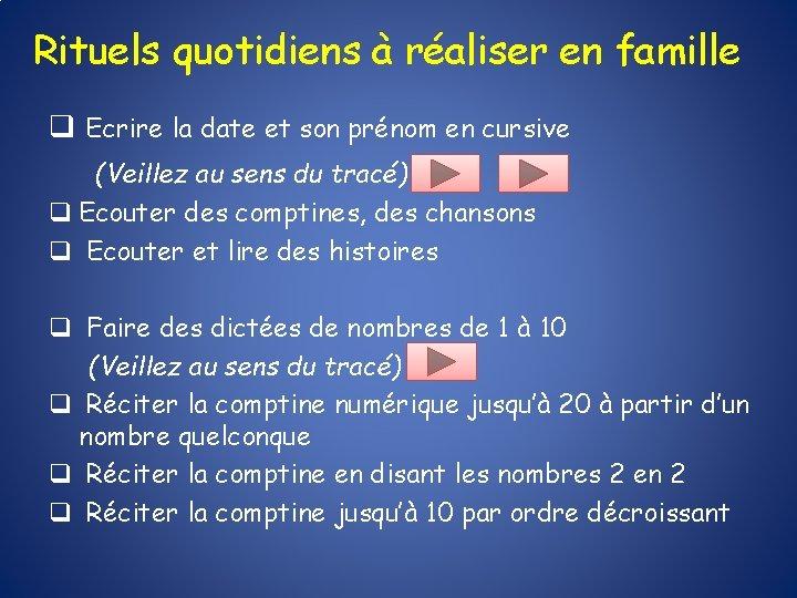 Rituels quotidiens à réaliser en famille q Ecrire la date et son prénom en