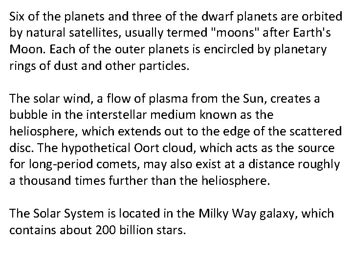 Six of the planets and three of the dwarf planets are orbited by natural