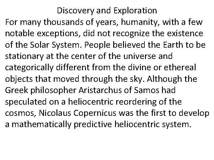 Discovery and Exploration For many thousands of years, humanity, with a few notable exceptions,
