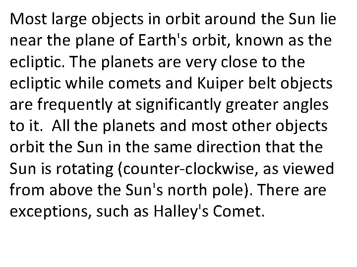 Most large objects in orbit around the Sun lie near the plane of Earth's
