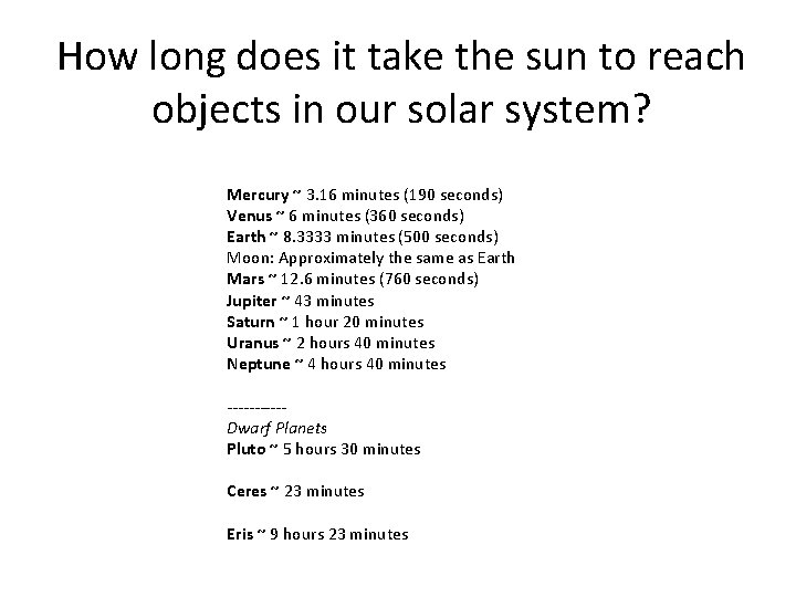 How long does it take the sun to reach objects in our solar system?