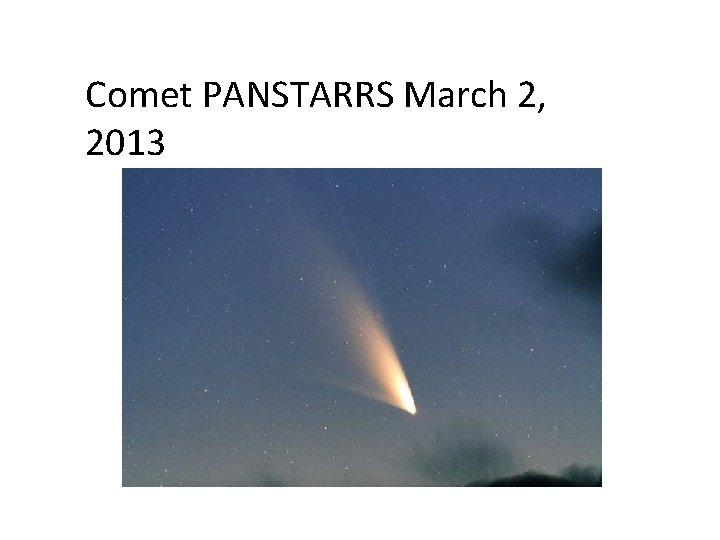 Comet PANSTARRS March 2, 2013