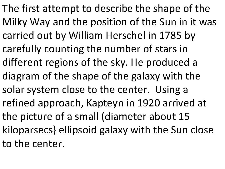 The first attempt to describe the shape of the Milky Way and the position