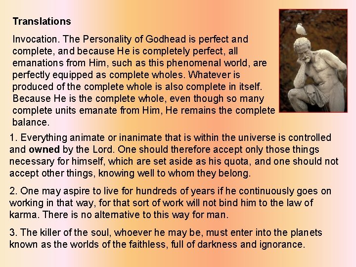 Translations Invocation. The Personality of Godhead is perfect and complete, and because He is