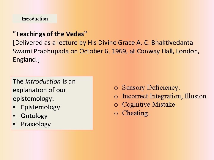 """Introduction """"Teachings of the Vedas"""" [Delivered as a lecture by His Divine Grace A."""