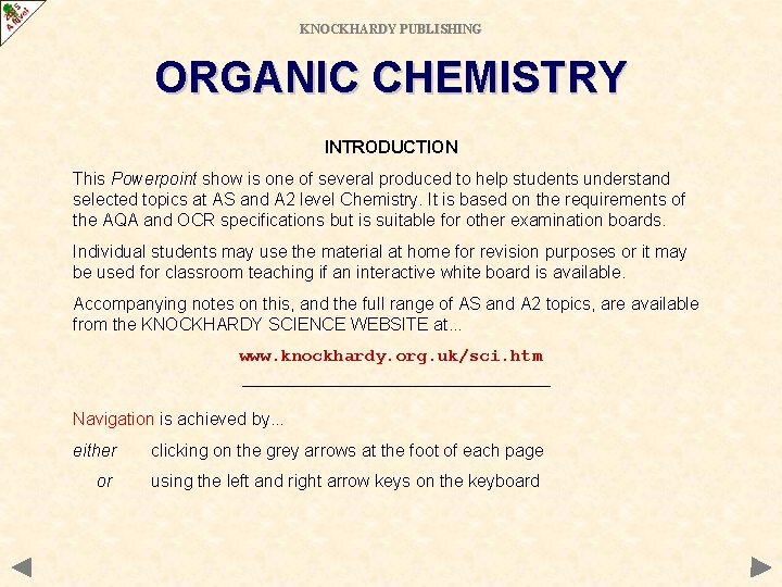 KNOCKHARDY PUBLISHING ORGANIC CHEMISTRY INTRODUCTION This Powerpoint show is one of several produced to