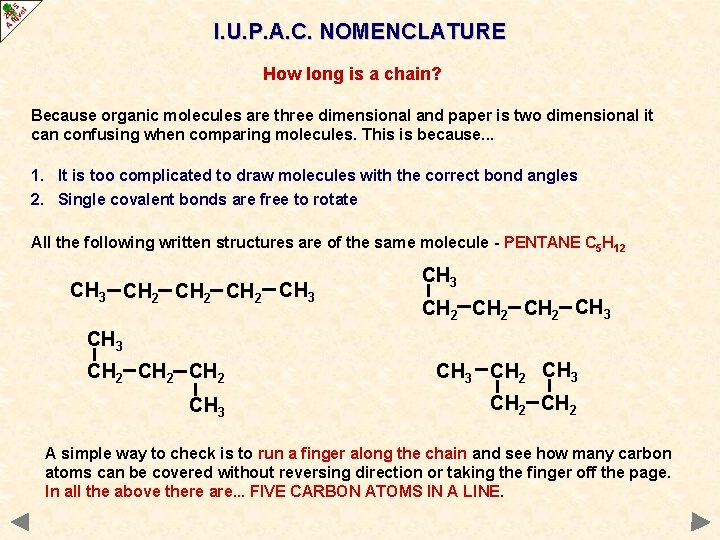 I. U. P. A. C. NOMENCLATURE How long is a chain? Because organic molecules