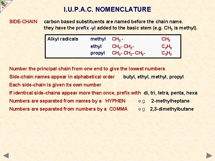 I. U. P. A. C. NOMENCLATURE SIDE-CHAIN carbon based substituents are named before the