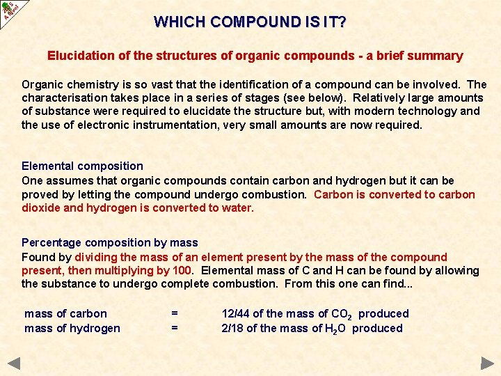 WHICH COMPOUND IS IT? Elucidation of the structures of organic compounds - a brief
