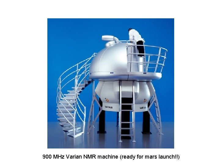 900 MHz Varian NMR machine (ready for mars launch!!)