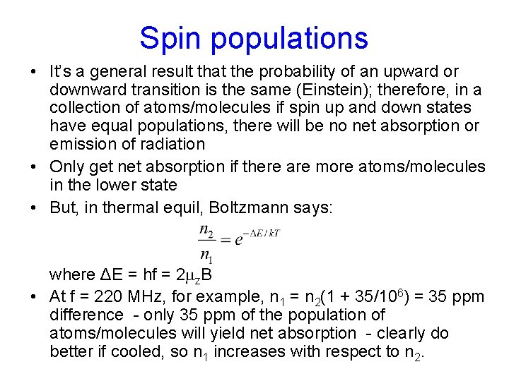 Spin populations • It's a general result that the probability of an upward or