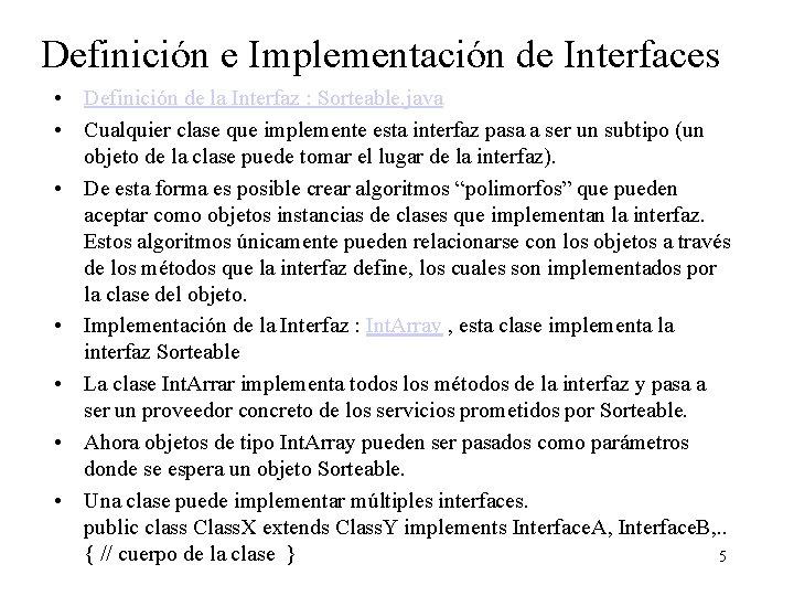 Definición e Implementación de Interfaces • Definición de la Interfaz : Sorteable. java •
