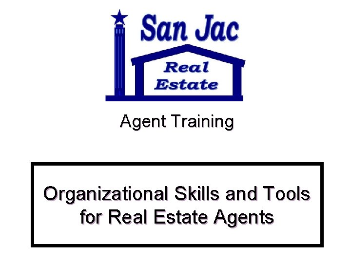 Agent Training Organizational Skills and Tools for Real Estate Agents