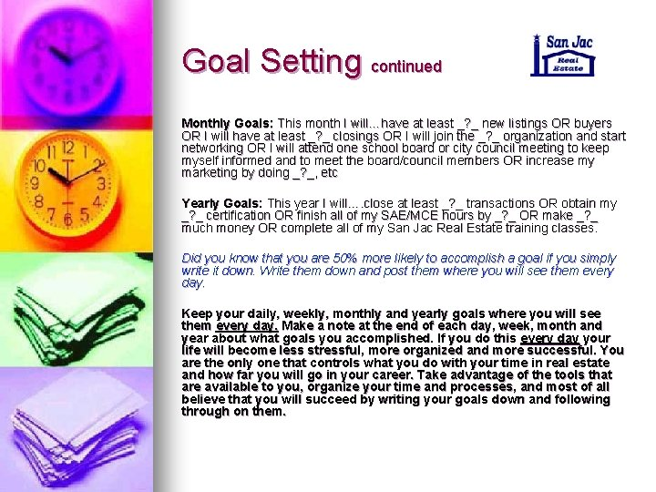 Goal Setting continued Monthly Goals: This month I will…have at least _? _ new