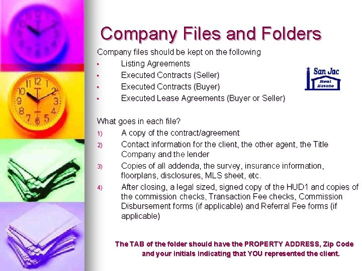 Company Files and Folders Company files should be kept on the following • Listing