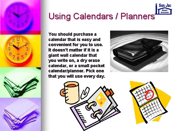 Using Calendars / Planners You should purchase a calendar that is easy and convenient
