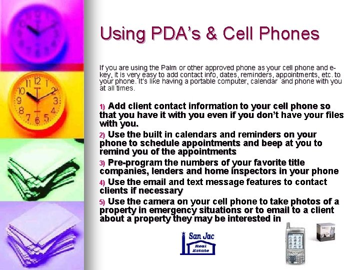 Using PDA's & Cell Phones If you are using the Palm or other approved