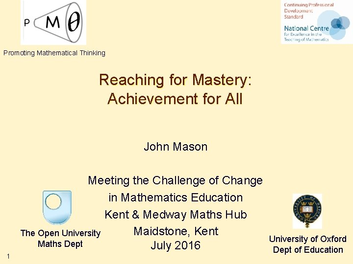 Promoting Mathematical Thinking Reaching for Mastery: Achievement for All John Mason Meeting the Challenge
