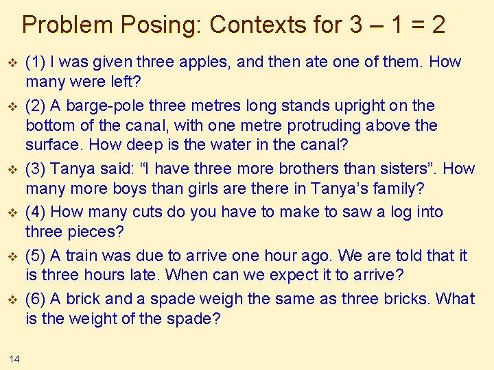 Problem Posing: Contexts for 3 – 1 = 2 v v v 14 (1)