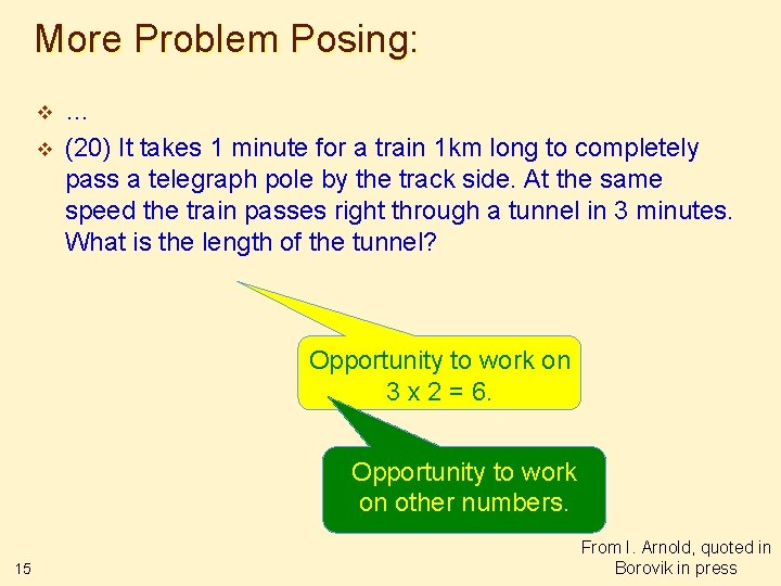 More Problem Posing: v v … (20) It takes 1 minute for a train